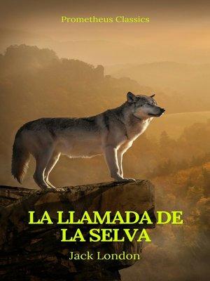 cover image of La llamada de la selva (Prometheus Classics)