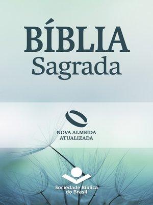 cover image of Bíblia Sagrada Nova Almeida Atualizada