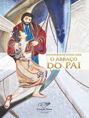 cover image of O abraço do Pai