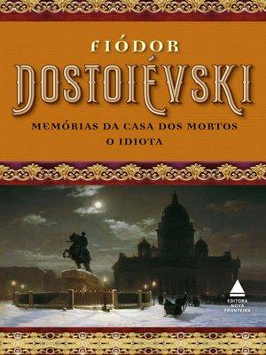 cover image of Box Fiódor Dostoiévski--Memórias da casa dos mortos e O idiota