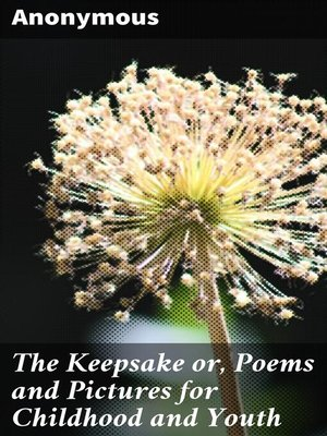 cover image of The Keepsake or, Poems and Pictures for Childhood and Youth
