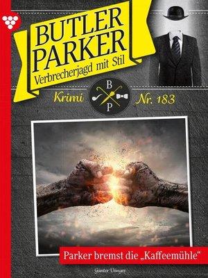 cover image of Butler Parker 183 – Kriminalroman