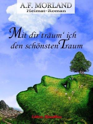 cover image of Mit dir träum' ich den schönst Traum