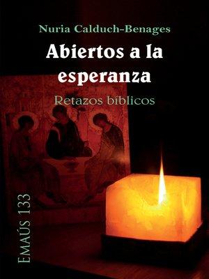cover image of Abiertos a la esperanza. Retazos bíblicos