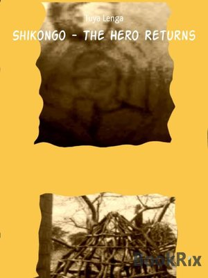 cover image of Shikongo--The Hero Returns