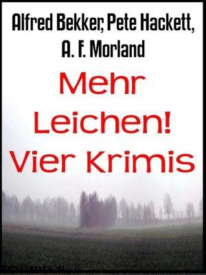 cover image of Mehr Leichen! Vier Krimis