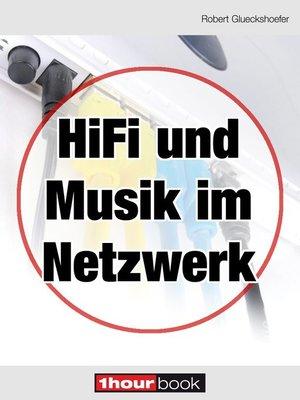 cover image of Hifi und Musik im Netzwerk