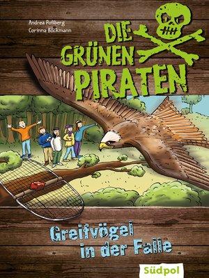 cover image of Die Grünen Piraten--Greifvögel in der Falle