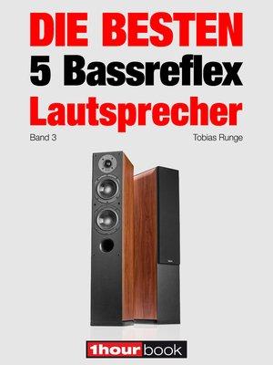cover image of Die besten 5 Bassreflex-Lautsprecher (Band 3)