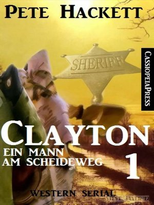 cover image of Clayton--Ein Mann am Scheideweg, Band 1