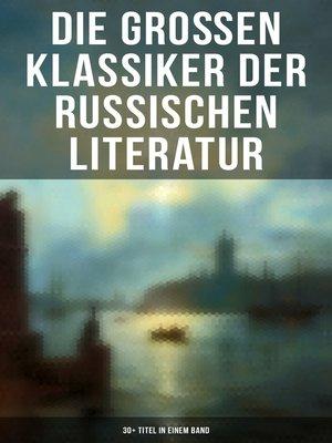 cover image of Die großen Klassiker der russischen Literatur