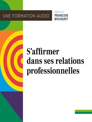 cover image of S'affirmer dans ses relations professionnelles