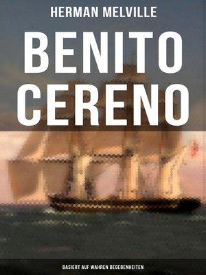 cover image of Benito Cereno (Basiert auf wahren Begebenheiten)