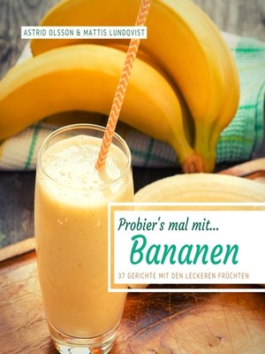cover image of Probier's mal mit...Bananen--37 Gerichte mit den leckeren Früchten
