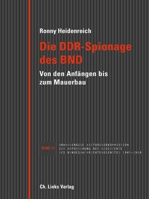 cover image of Die DDR-Spionage des BND