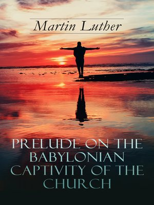 cover image of Prelude on the Babylonian Captivity of the Church