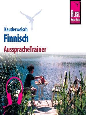 cover image of Reise Know-How Kauderwelsch AusspracheTrainer Finnisch