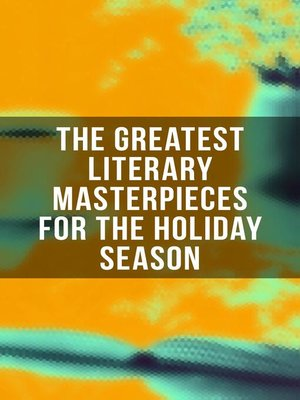 cover image of The Greatest Literary Masterpieces for the Holiday Season