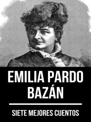 cover image of 7 mejores cuentos de Emilia Pardo Bazán