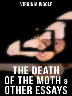 cover image of The Death of the Moth & Other Essays