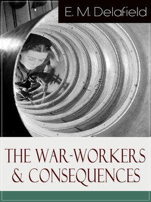 cover image of The War-Workers & Consequences
