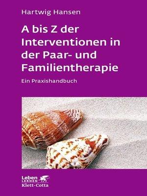 cover image of A bis Z der Interventionen in der Paar- und Familientherapie