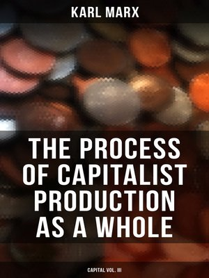 cover image of The Process of Capitalist Production as a Whole (Capital Volume III)