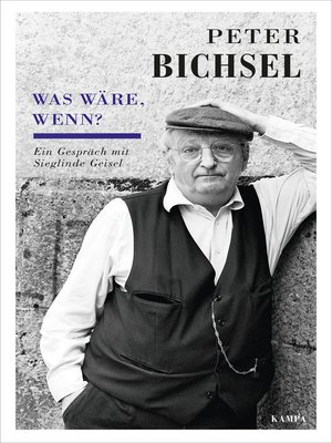 cover image of Peter Bichsel--Was wäre, wenn?
