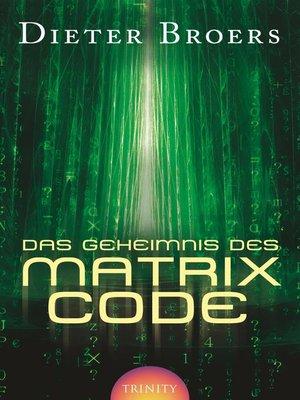 cover image of Das Geheimnis des Matrix Code
