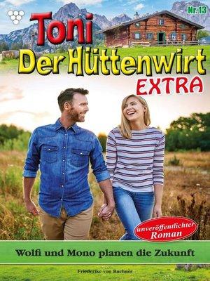 cover image of Toni der Hüttenwirt Extra 13 – Heimatroman