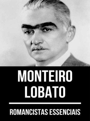 cover image of Romancistas Essenciais--Monteiro Lobato