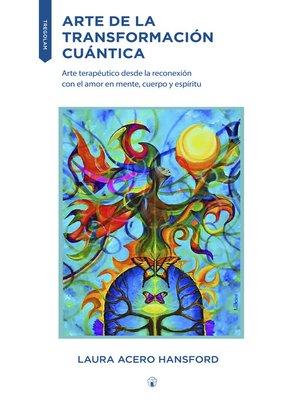 cover image of Arte de la transformación cuántica