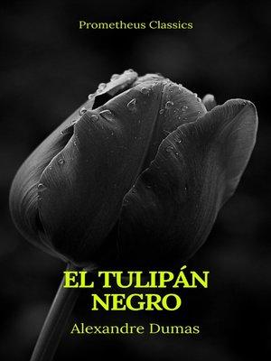 cover image of El tulipán negro (Prometheus Classics)