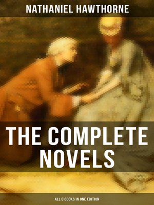 cover image of The Complete Novels of Nathaniel Hawthorne--All 8 Books in One Edition