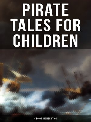 cover image of Pirate Tales for Children (9 Books in One Edition)