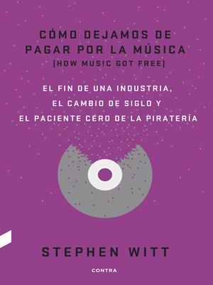 cover image of Cómo dejamos de pagar por la música