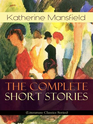cover image of The Complete Short Stories of Katherine Mansfield