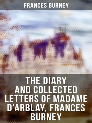 cover image of The Diary and Collected Letters of Madame D'Arblay, Frances Burney