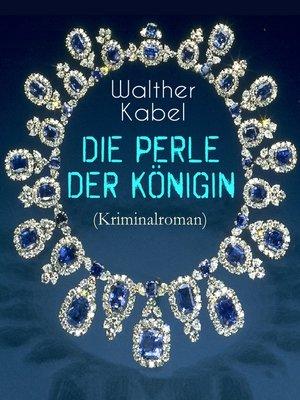 cover image of Die Perle der Königin (Kriminalroman)