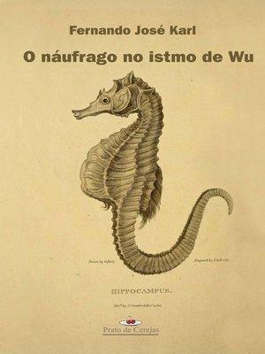 cover image of O náufrago no istmo de Wu