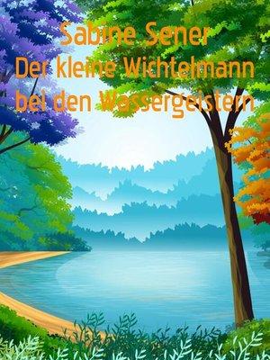 cover image of Der kleine Wichtelmann bei den Wassergeistern