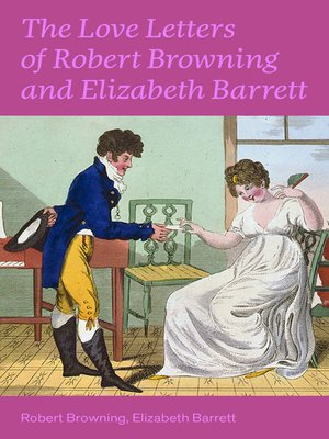 cover image of The Love Letters of Robert Browning and Elizabeth Barrett Barrett