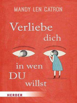 cover image of Verliebe dich, in wen DU willst