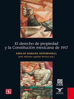 cover image of El derecho de propiedad y la Constitución mexicana de 1917