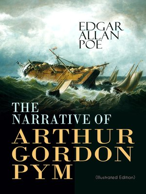 cover image of THE NARRATIVE OF ARTHUR GORDON PYM (Illustrated Edition)