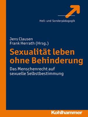 cover image of Sexualität leben ohne Behinderung