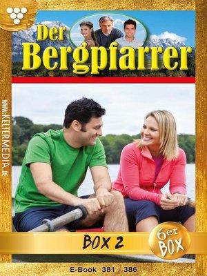 cover image of Der Bergpfarrer Jubiläumsbox 2 – Heimatroman
