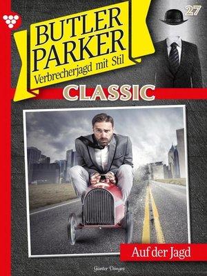 cover image of Butler Parker Classic 27 – Kriminalroman