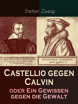 cover image of Castellio gegen Calvin oder Ein Gewissen gegen die Gewalt