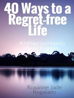 cover image of 40 Ways to a Regret-Free Life